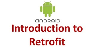 Android Retrofit - 01 - Introduction to Retrofit Library