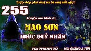 Truyện ma pháp sư - Mao Sơn tróc quỷ nhân [ Tập 255 ] Ma cà rồng tấn công - Quàng A Tũn