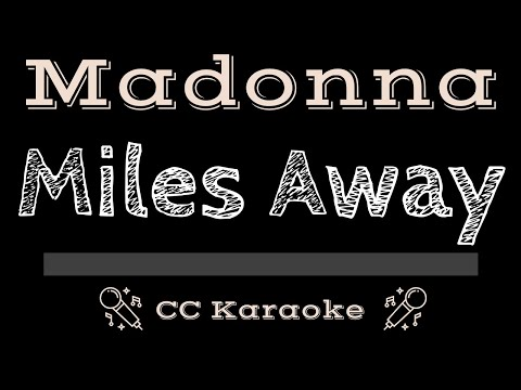 Madonna   Miles Away CC Karaoke Instrumental Lyrics
