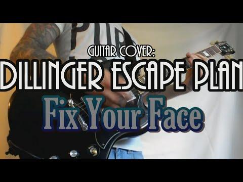 FIX YOUR FACE - Dillinger Escape Plan guitar cover