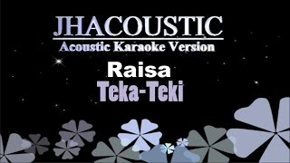 Raisa Teka Teki (Acoustic Karaoke Version)