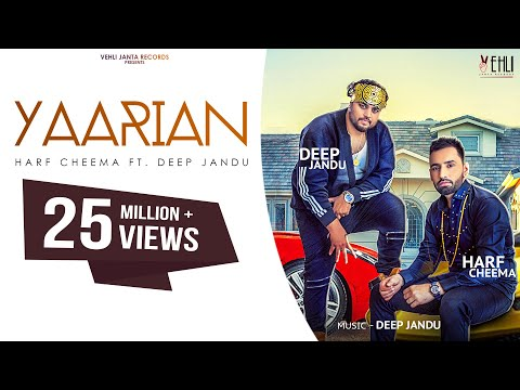 Yaarian Full Song  Harf Cheema Ft. Deep Jandu  Latest Punjabi Songs 2017  Vehli Janta Records