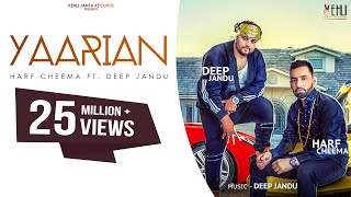 YAARIAN (Full Song) | Harf Cheema Ft. Deep Jandu | Latest Punjabi Songs 2017 | Vehli Janta Records