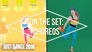On the Set with Just Dance 2016: Choreos
