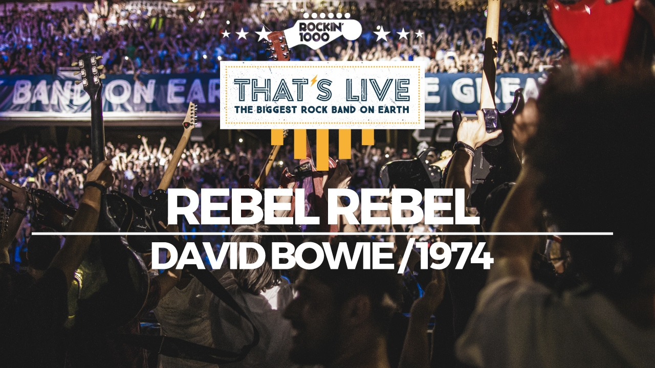 Rebel Rebel - Rockin'1000 That's Live Official