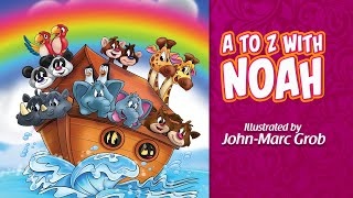 A to Z with Noah Learn your alphabet with Noah and friends.
