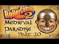 Roller Coaster Tycoon 2 Medieval Paradise - Part 20 - MINE CART COASTER