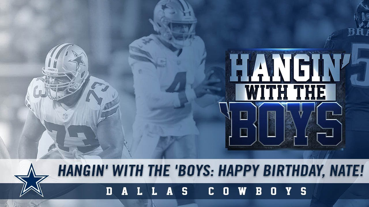Hangin With The Boys Happy Birthday Nate Dallas Cowboys 2018 Youtube