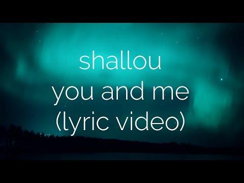 Shallou - You And Me (Lyric Video)