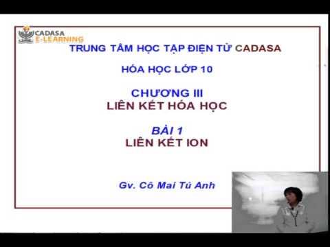 Bài giảng môn hóa lớp 10 – Chương. Liên kết hóa học – Bài 1. Liên kết ion