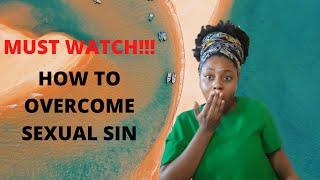 How to overcome Sexual sin as a Christian