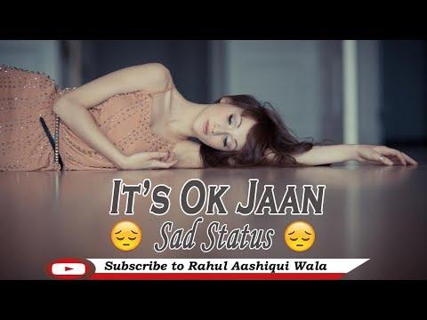 It's OK Jaan Best Girly Status    Rahul Aashiqui Wala Status