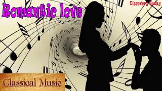 Classical music - romantic love - classical romantic