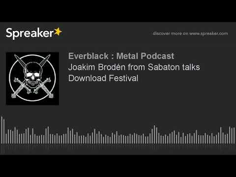 Joakim Brodén from Sabaton talks Download Festival