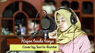 Download lagu Hujan Tanda Tanya cover Syari Rambe MP3