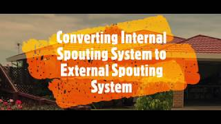 Converting Internal Spouting System to External Spouting System- Clearwater Spouting in Canterbury