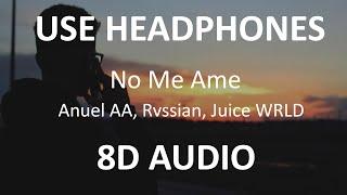 Anuel AA, Rvssian, Juice WRLD - No Me Ame ( 8D Audio ) 🎧