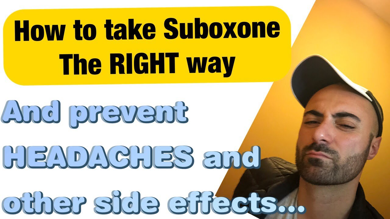How to prevent side effects of Suboxone (headache, blood pressure, etc) – Method #1.