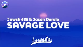 Jawsh 685 & Jason Derulo - Savage Love (Clean Version & Lyrics)