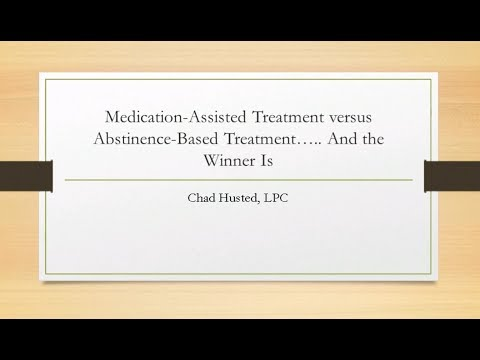 Medication-Assisted Treatment vs. Abstinence-Based Treatment | Webinar