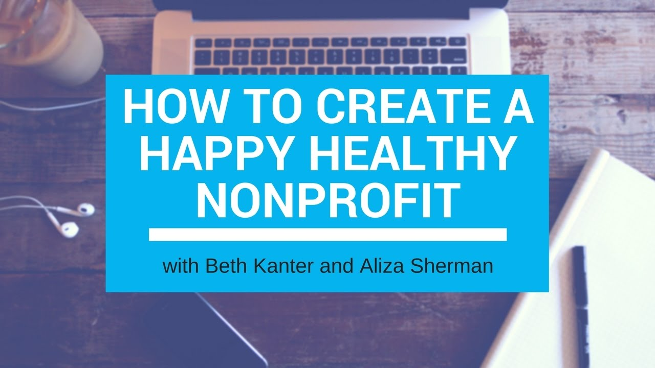 How to Create a The Happy Healthy Nonprofit