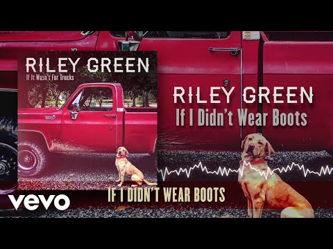 Riley Green - If I Didn't Wear Boots (Lyric Video)