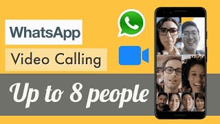 How to do Video Calling to more than 4 people on WhatsApp (max. 8 contacts)