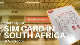 How to Get A SIM Card In South Africa with Vodacom