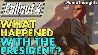 Fallout 4 What Happened to Fallout s Last Pre W-A-R President and Why it s Important PumaThoughts