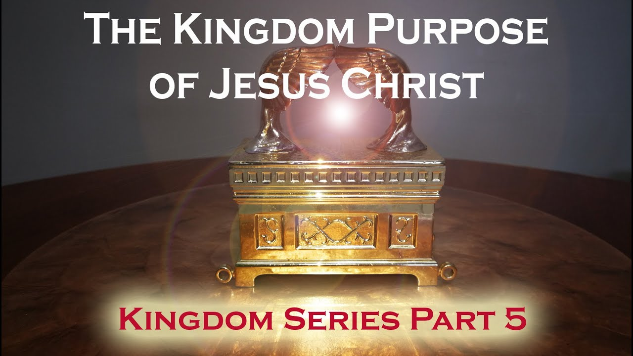 The Kingdom Purpose of Jesus Christ