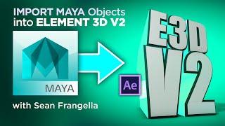 Import Maya 3D Objects into Element 3D V2 as OBJ Models - E3D V2 After Effects Tutorial