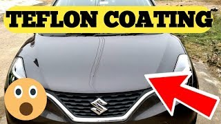 Teflon Coat Your Car At Home || Teflon Coating Dirty Truth !!! How to Wax Car
