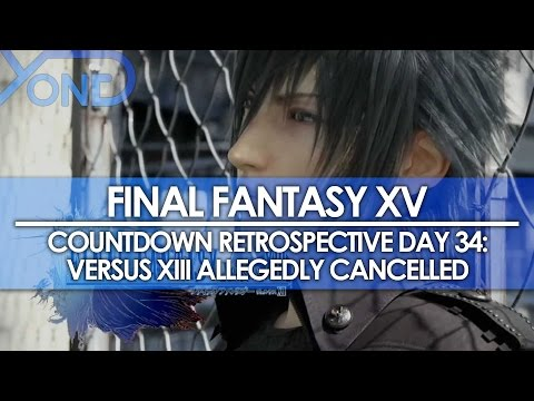 Day 34: Final Fantasy XV Coundown Retrospective - Versus XIII Allegedly Cancelled