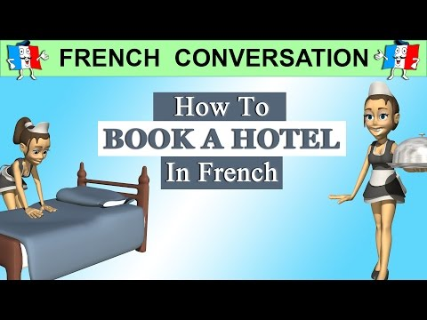 LEARN FRENCH - BOOKING A HOTEL ROOM IN FRENCH