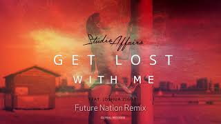 Studio Affairs feat. Joshua Ziggy - Get Lost With Me Future Nation Remix