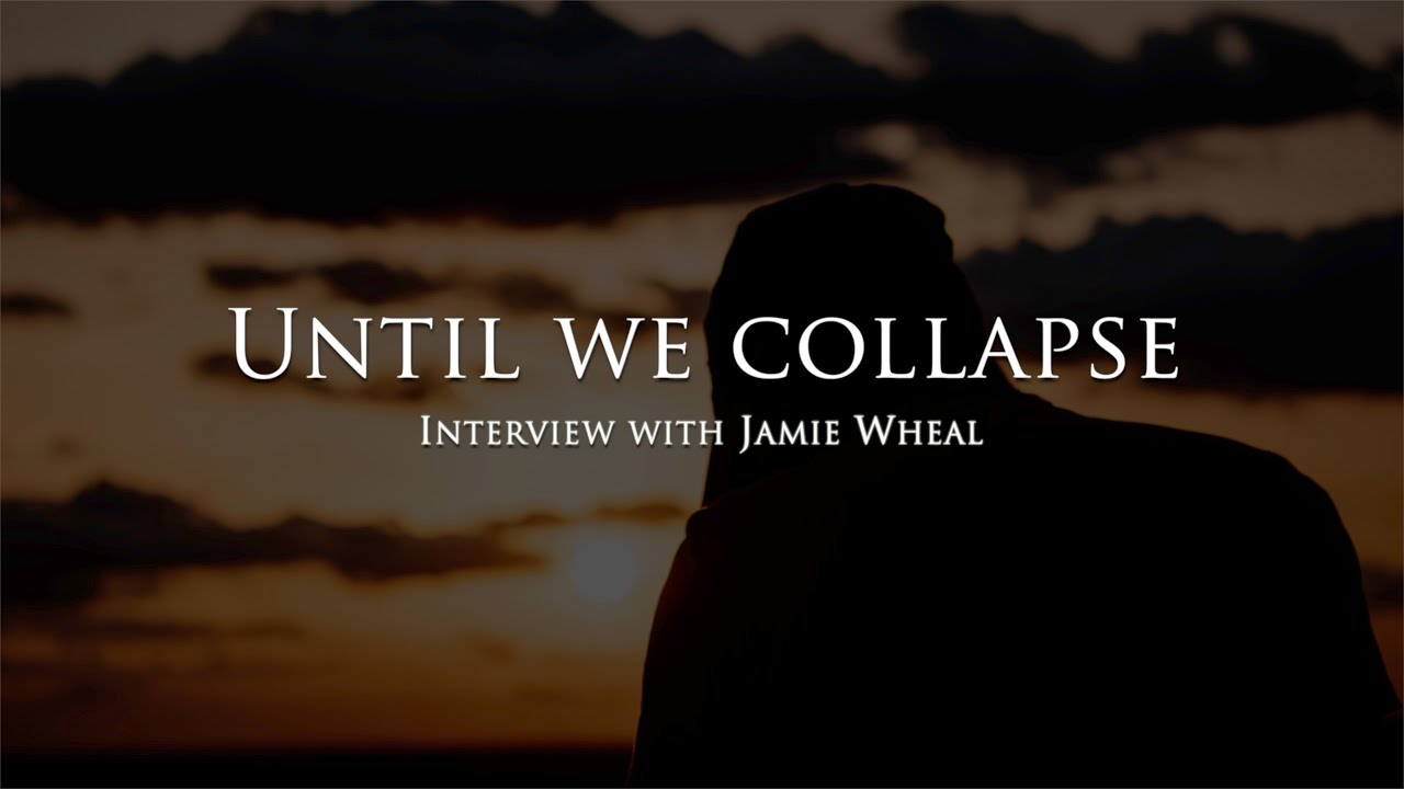Until we collapse - Interview with Jamie Wheal