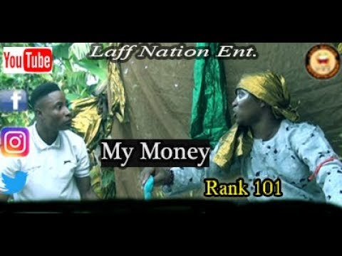 My Money _Laff Nation Ent._Rank 101_COMEDY VIDEO
