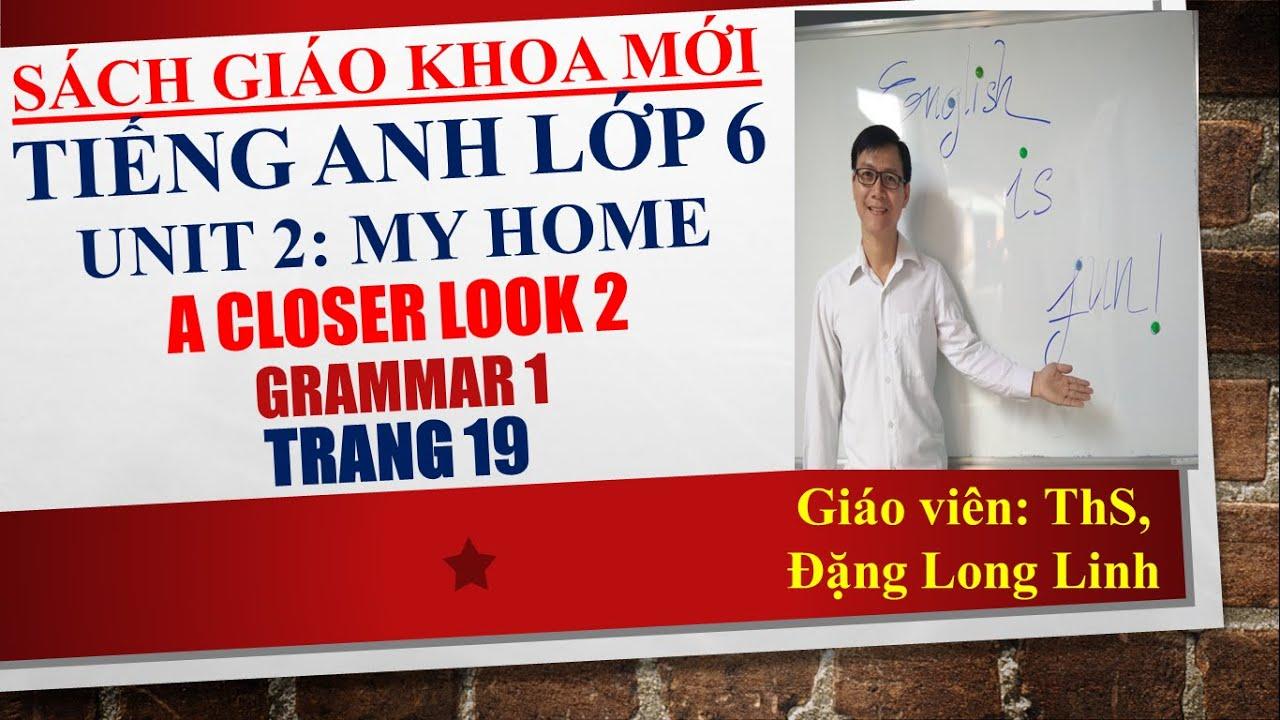Tiếng Anh lớp 6 (SGK mới) – Unit 2: My home – A closer look 2 – Grammar 1 – Trang 19