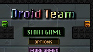 Droid Team  Level 1-20 Walkthrough