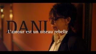 Dani - L'amour est un oiseau rebelle - Clip Officiel