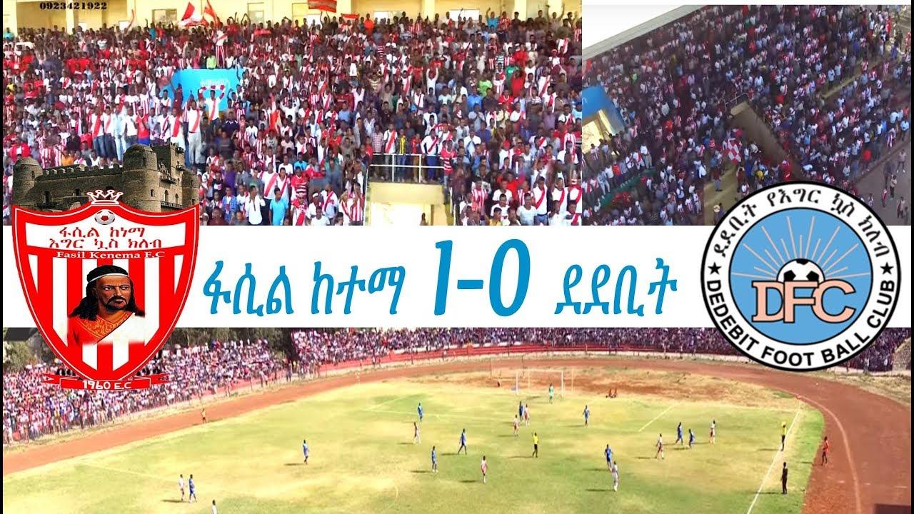 Fasil Kenema 1- 0 Dedebit @ Gondar 2018