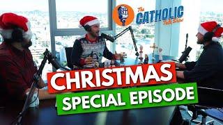 The Catholic Talk Show Christmas Special   The Catholic Talk Show - Episode 15