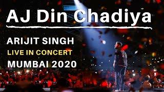 Ajj Din Chadheya | Sathiya Oh Oh | Arijit Singh Live in Concert Mumbai 2020
