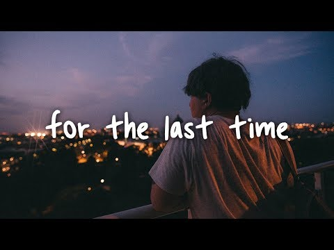dean lewis - for the last time // lyrics