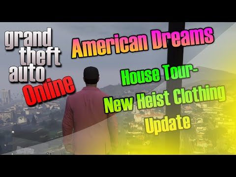 GTA 5 ONLINE New House Tour[American Dreams]- Heist Update and Clothing update
