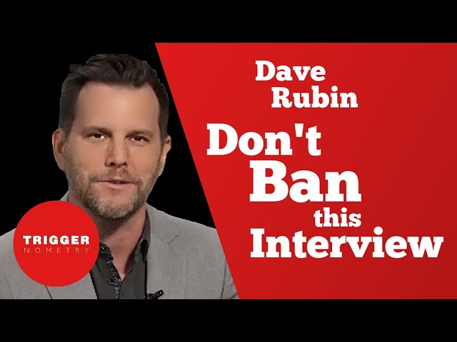 Dave Rubin: Don't Ban This Interview