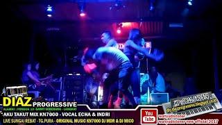 DJ DIAZ 2018 Mobile Legends VS Aku Takut (Repvblik) MIX KN7000 BY DJ MDR DIAZ PROGRESSIVE