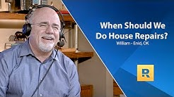 When Should We Do House Repairs?