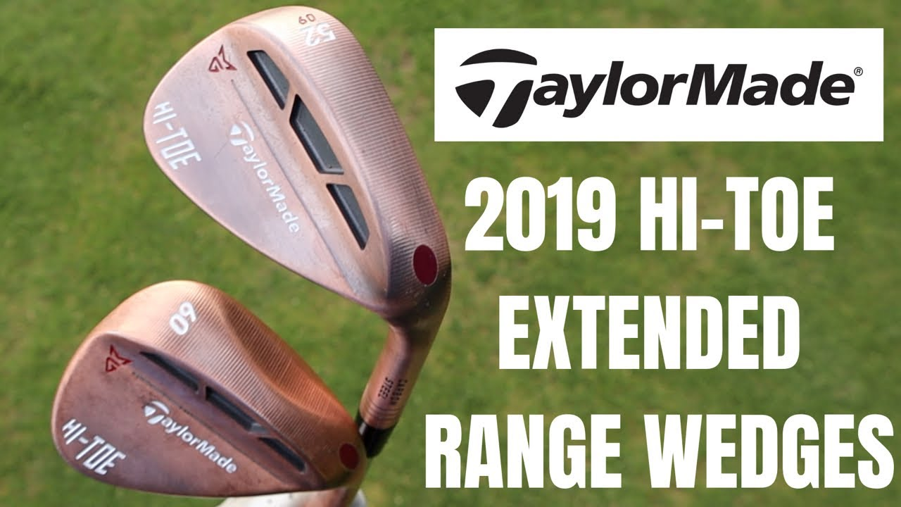 NEW 2019 TAYLORMADE HI-TOE WEDGES - THE