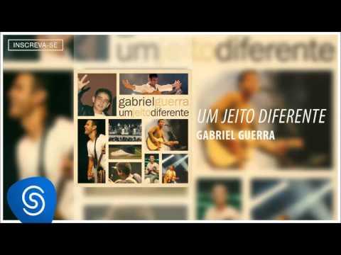 Gabriel Guerra -  Um Jeito Diferente (Um Jeito Diferente) [Áudio Oficial]
